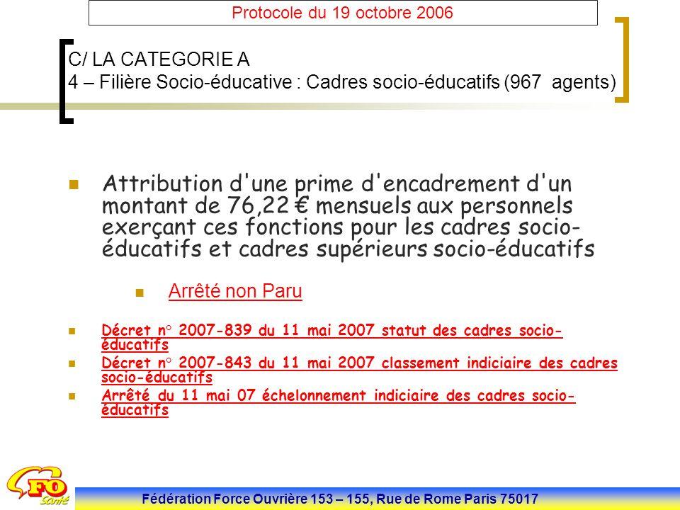 Fédération Force Ouvrière 153 – 155, Rue de Rome Paris 75017 Protocole du 19 octobre 2006 C/ LA CATEGORIE A 4 – Filière Socio-éducative : Cadres socio