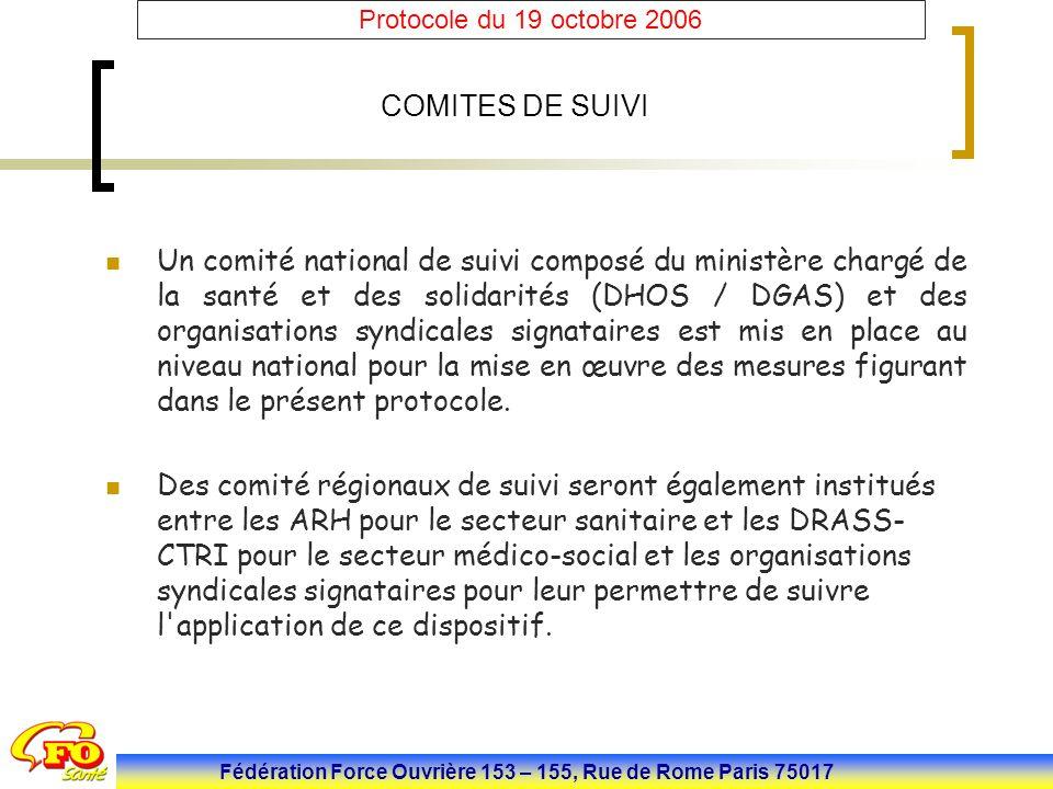 Fédération Force Ouvrière 153 – 155, Rue de Rome Paris 75017 Protocole du 19 octobre 2006 COMITES DE SUIVI Un comité national de suivi composé du mini