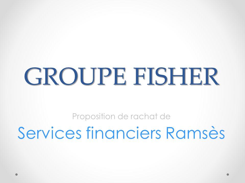 GROUPE FISHER Proposition de rachat de Services financiers Ramsès