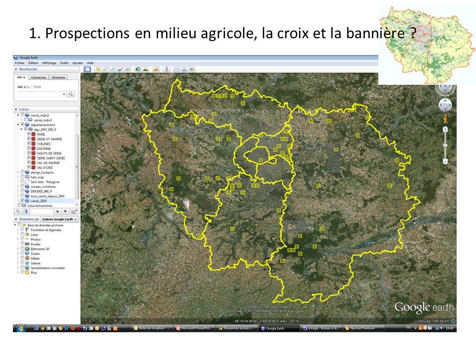 1.Prospections en milieu agricole, la croix et la bannière .