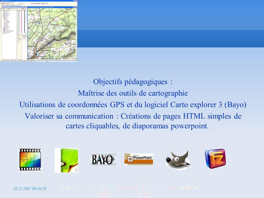 18.12.2007 09:58:29 http://iutcs.free.fr/gu Objectifs pédagogiques : Maîtrise des outils de cartographie Utilisations de coordonnées GPS et du logicie