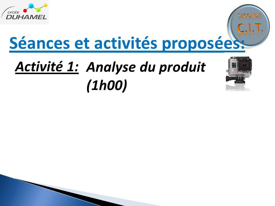 Séances et activités proposées: Activité 1: Analyse du produit (1h00)