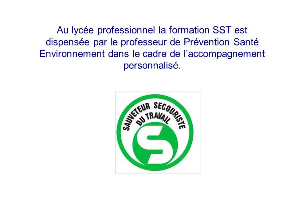 Au lycée professionnel la formation SST est dispensée par le professeur de Prévention Santé Environnement dans le cadre de l'accompagnement personnali