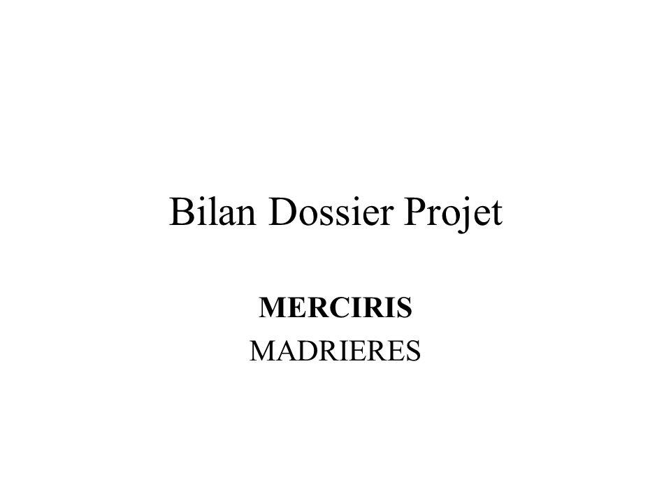 Bilan Dossier Projet MERCIRIS MADRIERES