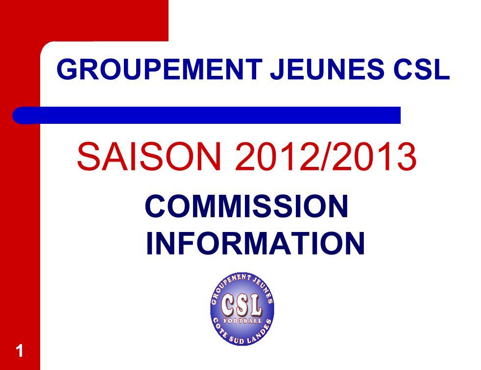 11 GROUPEMENT JEUNES CSL SAISON 2012/2013 COMMISSION INFORMATION