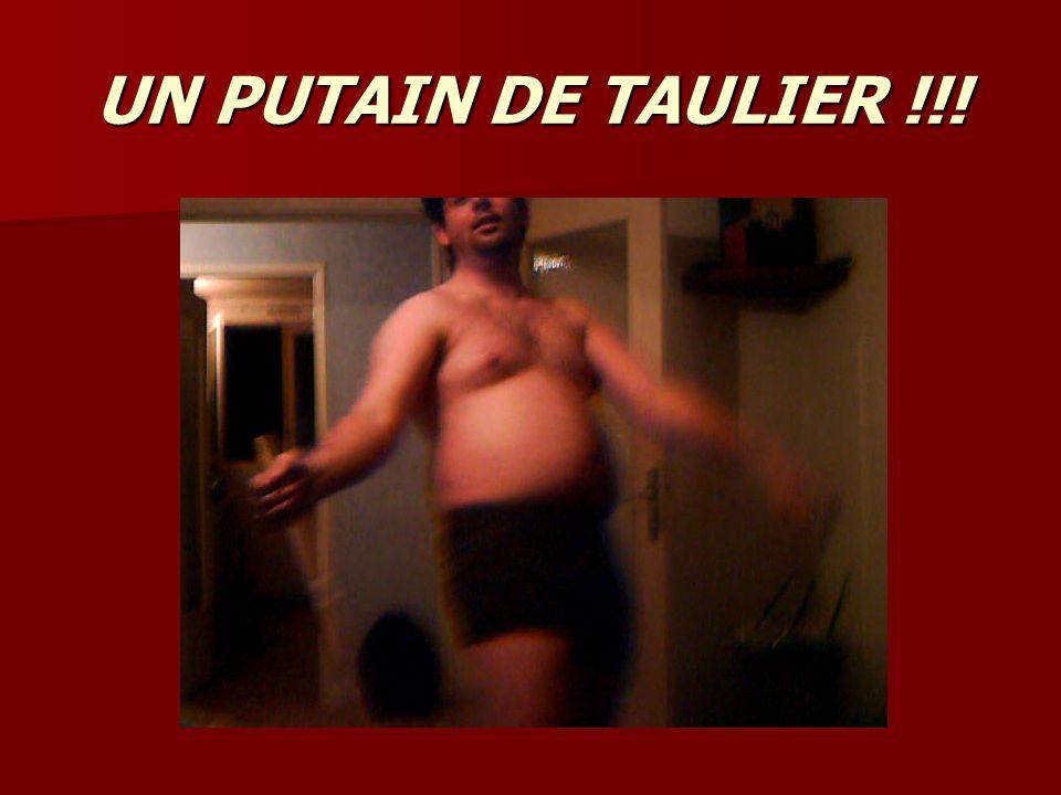 UN PUTAIN DE TAULIER !!!