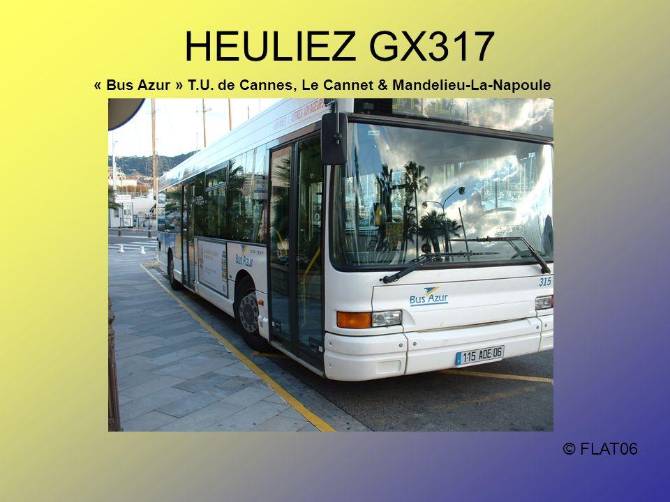 © FLAT06 HEULIEZ GX317 « Bus Azur » T.U. de Cannes, Le Cannet & Mandelieu-La-Napoule