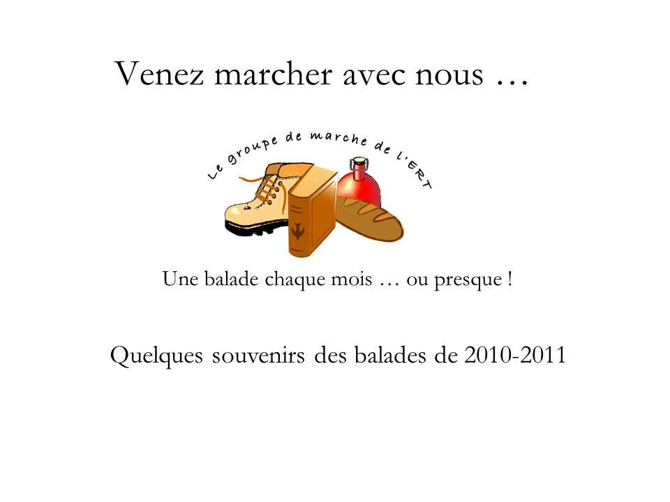 Venez marcher avec nous … Une balade chaque mois … ou presque ! Quelques souvenirs des balades de 2010-2011
