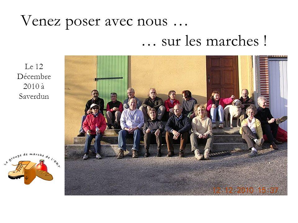 Venez poser avec nous … … sur les marches ! Le 12 Décembre 2010 à Saverdun