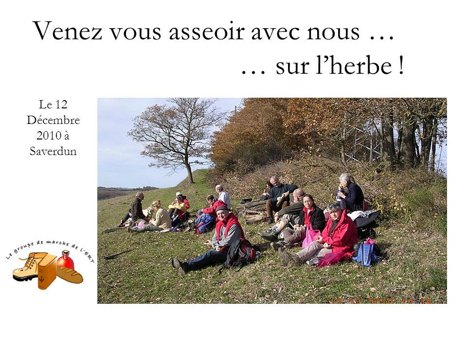 Venez vous asseoir avec nous … … sur l'herbe ! Le 12 Décembre 2010 à Saverdun