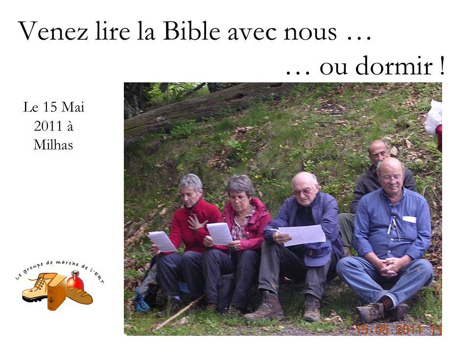Venez lire la Bible avec nous … … ou dormir ! Le 15 Mai 2011 à Milhas