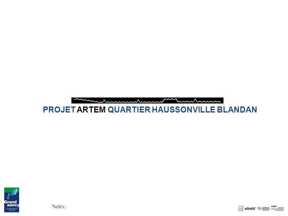 PROJET ARTEM QUARTIER HAUSSONVILLE BLANDAN