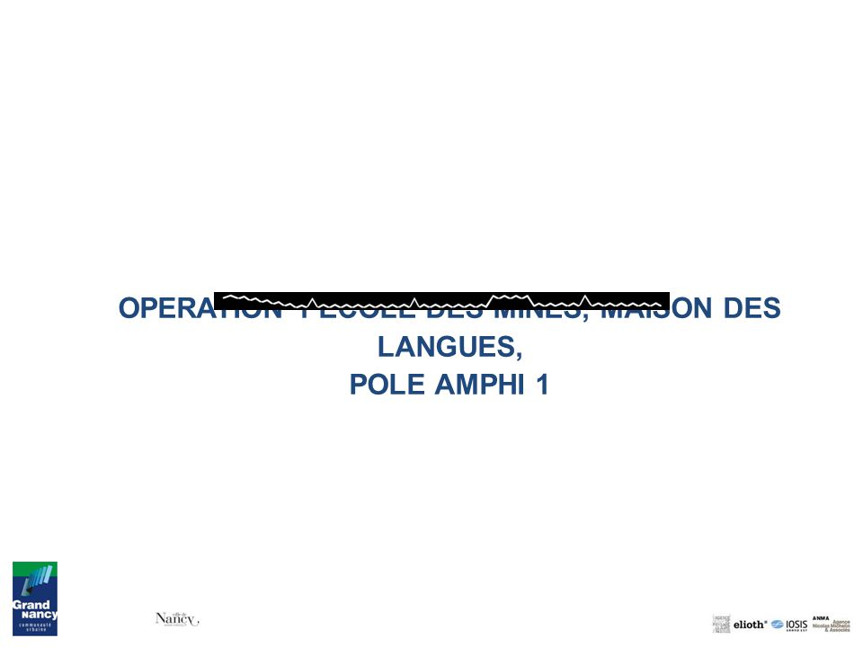 OPERATION 1 ECOLE DES MINES, MAISON DES LANGUES, POLE AMPHI 1