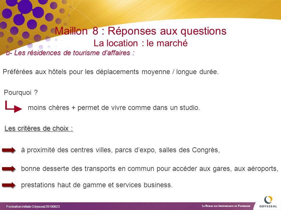 Formation initiale Odysseal 20100623 Maillon 8 : Réponses aux questions La location : le marché b- Les résidences de tourisme d'affaires : Les critère