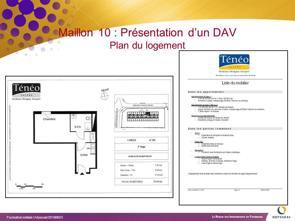 Formation initiale Odysseal 20100623 Maillon 10 : Présentation d'un DAV Plan du logement