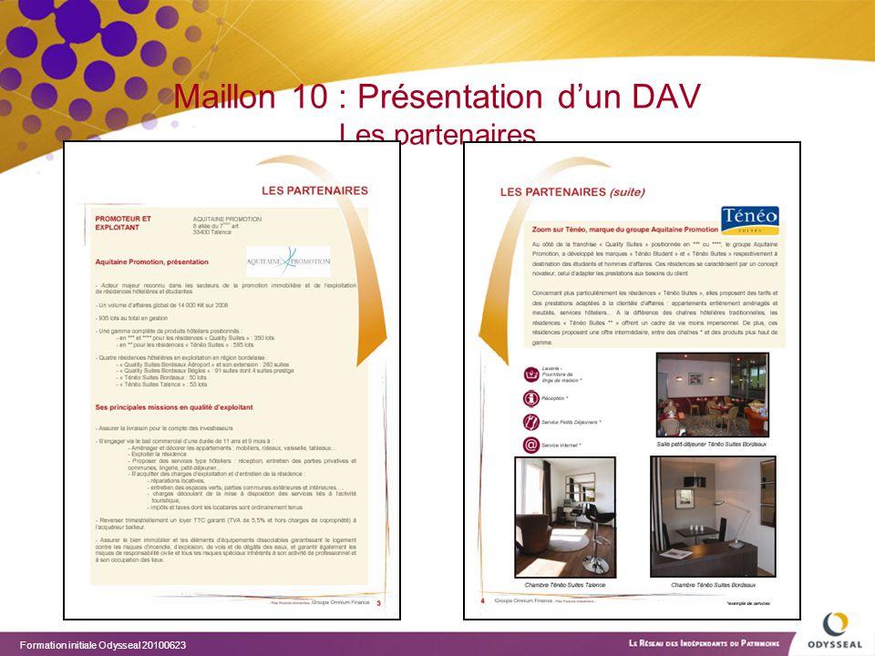 Formation initiale Odysseal 20100623 Maillon 10 : Présentation d'un DAV Les partenaires
