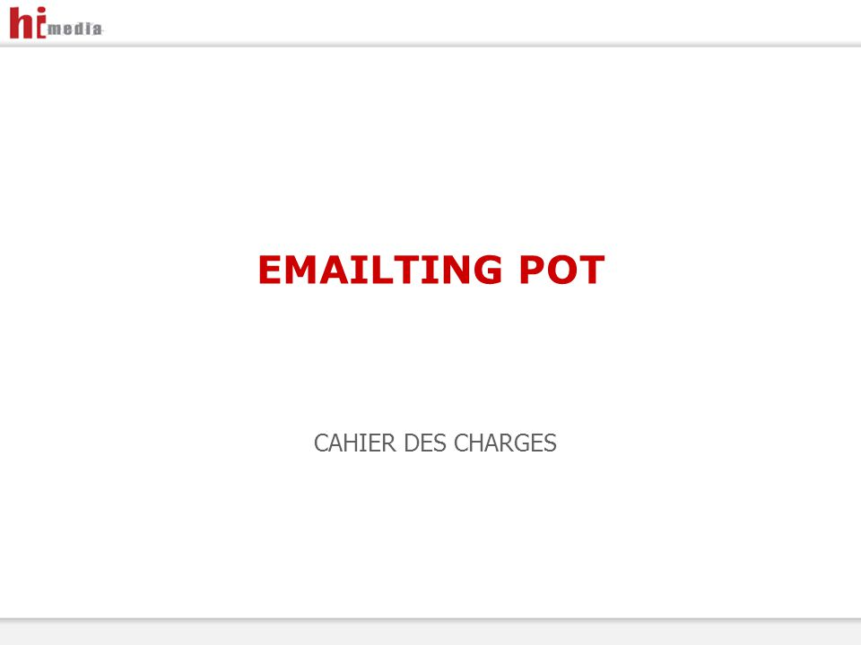 EMAILTING POT CAHIER DES CHARGES
