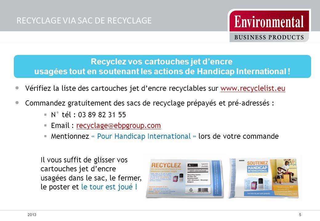 6 RECYCLAGE VIA CARTON DE COLLECTE Recyclez vos cartouches d'impression usagées tout en soutenant les actions de Handicap International .