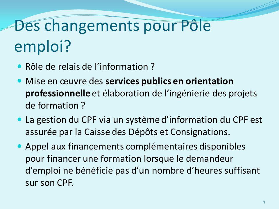 Des changements pour Pôle emploi? Rôle de relais de l'information ? Mise en œuvre des services publics en orientation professionnelle et élaboration d