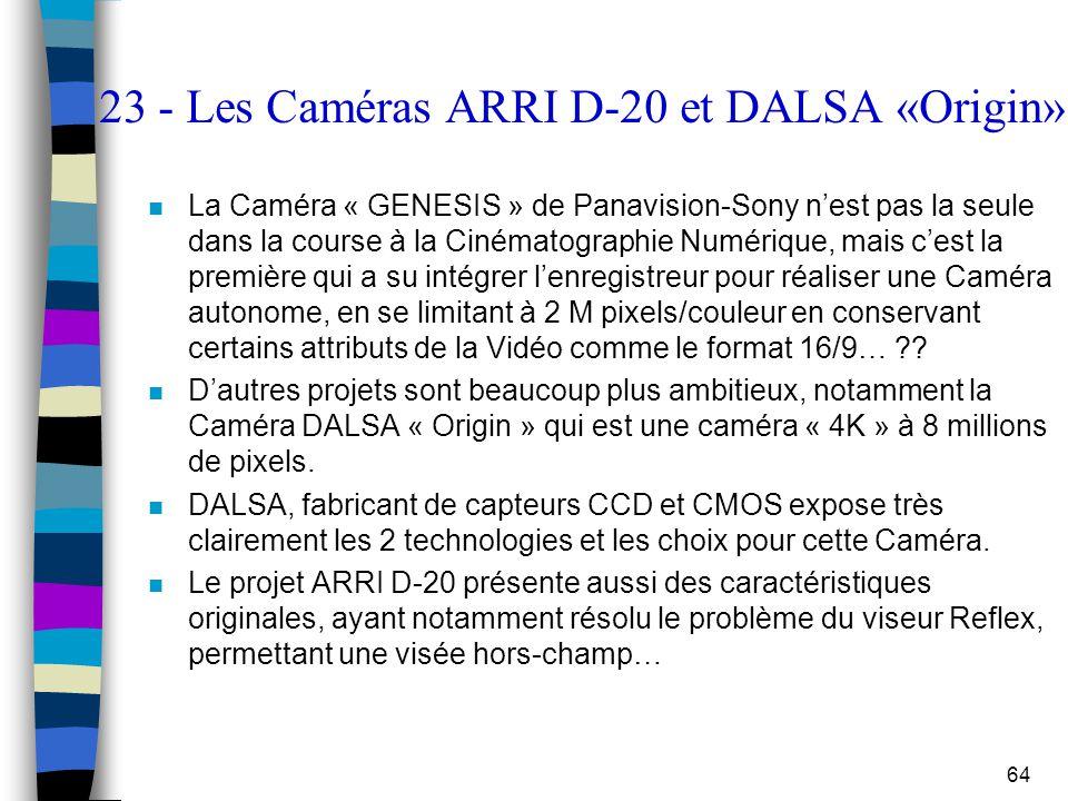 64 23 - Les Caméras ARRI D-20 et DALSA «Origin» n La Caméra « GENESIS » de Panavision-Sony n'est pas la seule dans la course à la Cinématographie Numé