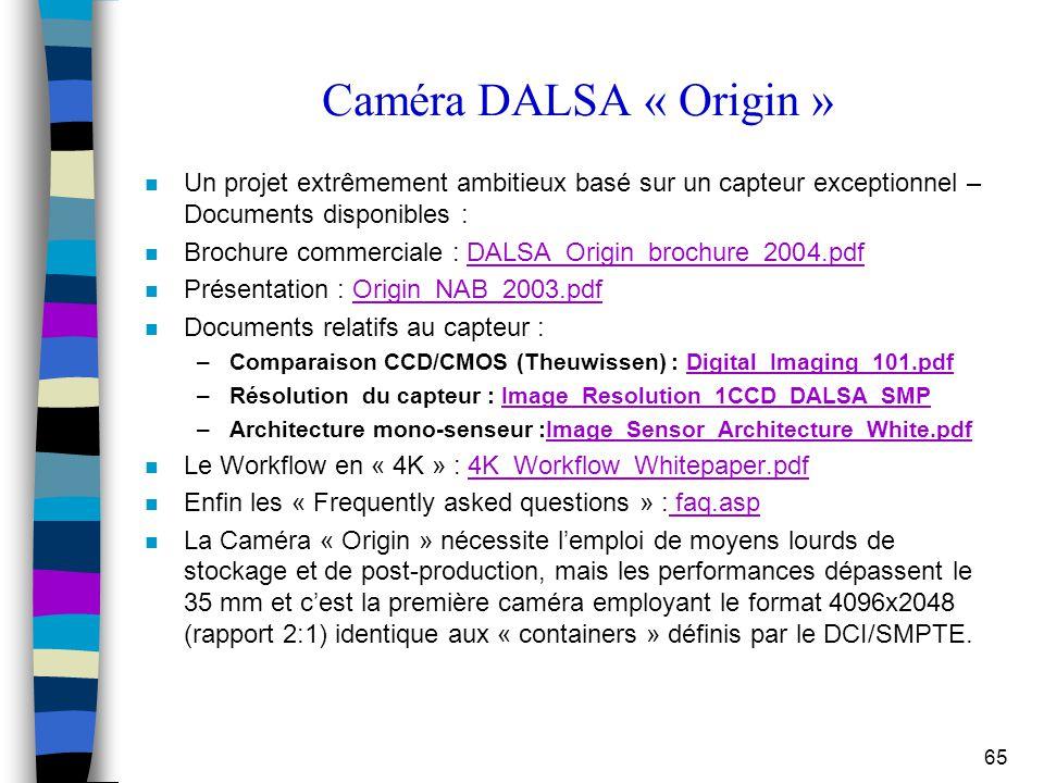 65 Caméra DALSA « Origin » n Un projet extrêmement ambitieux basé sur un capteur exceptionnel – Documents disponibles : n Brochure commerciale : DALSA