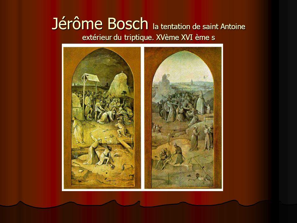 Jérôme Bosch la tentation de saint Antoine extérieur du triptique. XVème XVI ème s