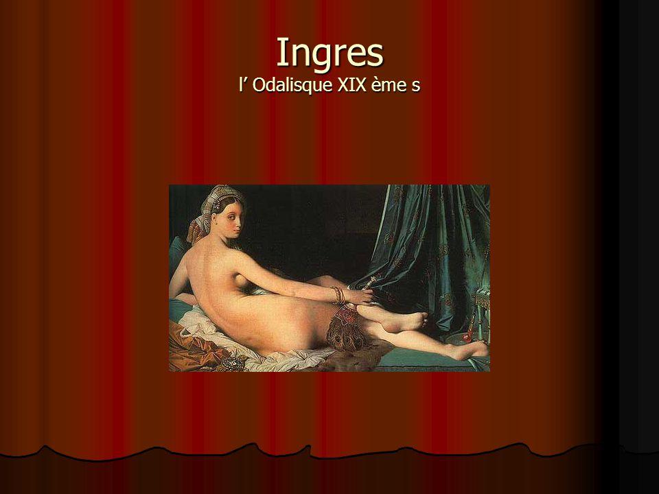 Ingres l' Odalisque XIX ème s