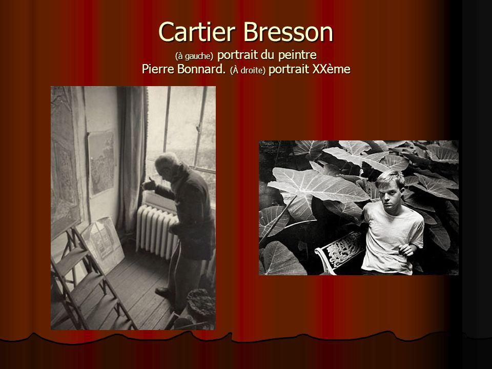 Cartier Bresson (à gauche) portrait du peintre Pierre Bonnard. (À droite) portrait XXème