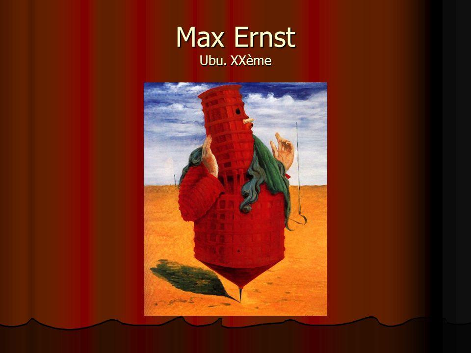 Max Ernst Ubu. XXème