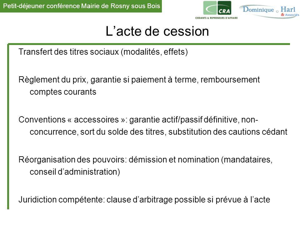 Petit-déjeuner conférence Mairie de Rosny sous Bois 1 L'acte de cession Transfert des titres sociaux (modalités, effets) Règlement du prix, garantie s