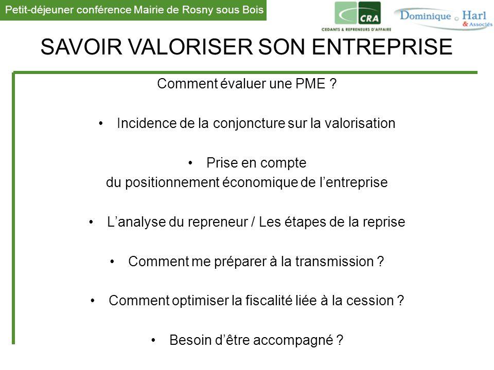 Petit-déjeuner conférence Mairie de Rosny sous Bois 1 Comment évaluer une PME ? Incidence de la conjoncture sur la valorisation Prise en compte du pos