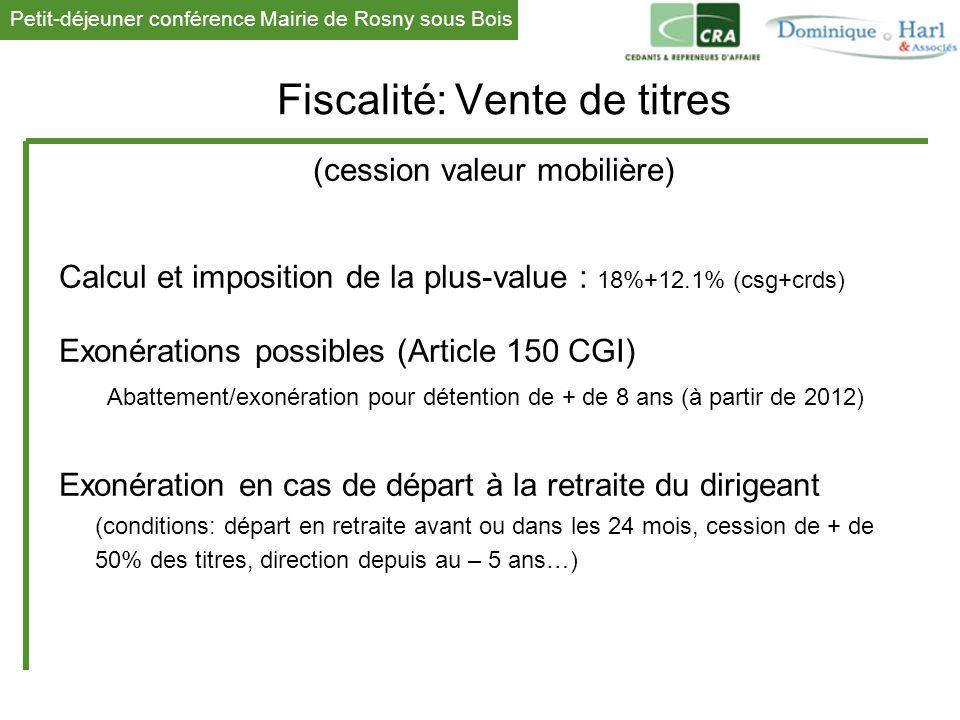Petit-déjeuner conférence Mairie de Rosny sous Bois 1 Fiscalité: Vente de titres (cession valeur mobilière) Calcul et imposition de la plus-value : 18