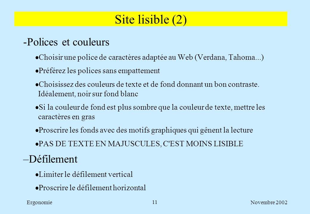 Novembre 2002Ergonomie11 -Polices et couleurs  Choisir une police de caractères adaptée au Web (Verdana, Tahoma...)  Préférez les polices sans empat