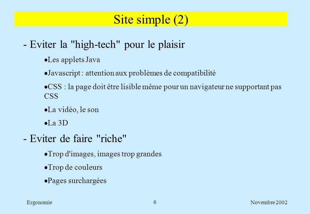 Novembre 2002Ergonomie7 - Respect de l apparence standard des liens  Liens non-visités en bleus et liens visités en rouge  Réservez ces couleurs aux liens  liens toujours soulignés.