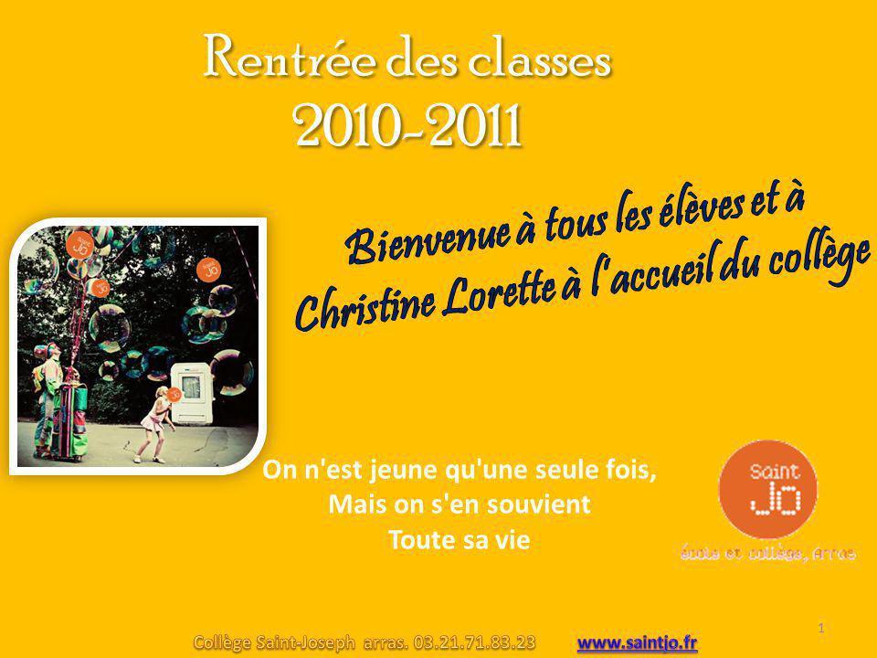 Rentrée des classes 2010-2011 On n est jeune qu une seule fois, Mais on s en souvient Toute sa vie 1