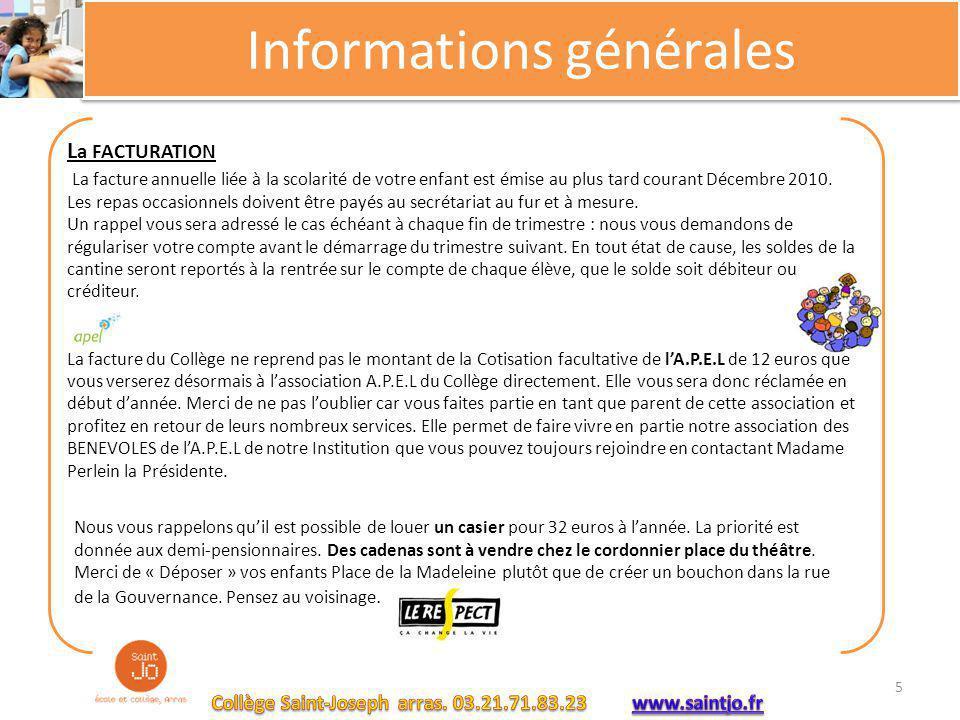 Informations générales L a FACTURATION La facture annuelle liée à la scolarité de votre enfant est émise au plus tard courant Décembre 2010. Les repas