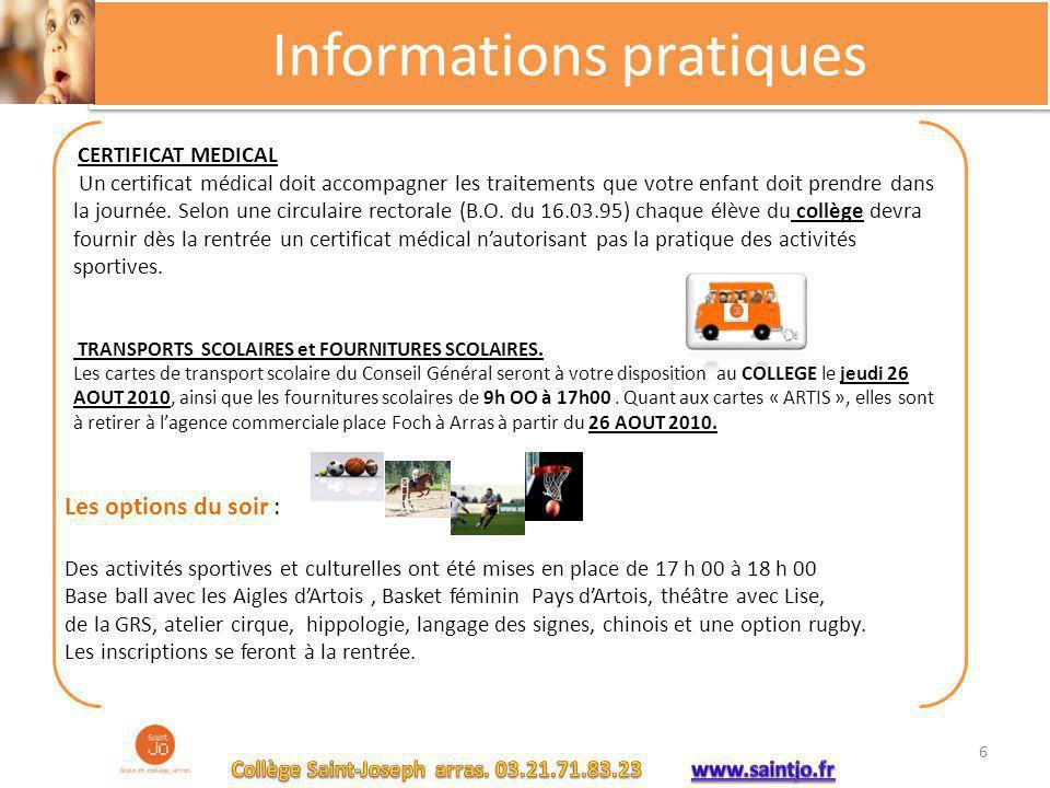 Informations pratiques CERTIFICAT MEDICAL Un certificat médical doit accompagner les traitements que votre enfant doit prendre dans la journée.Selon une circulaire rectorale (B.O.