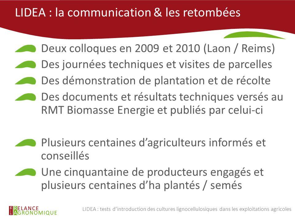 LIDEA : la communication & les retombées Deux colloques en 2009 et 2010 (Laon / Reims) Des journées techniques et visites de parcelles Des démonstrati