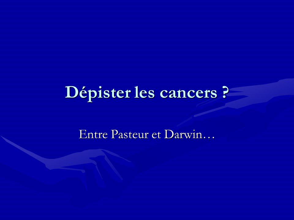Dépister les cancers ? Entre Pasteur et Darwin…