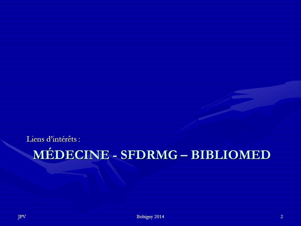 MÉDECINE - SFDRMG – BIBLIOMED Liens d'intérêts : JPVBobigny 20142