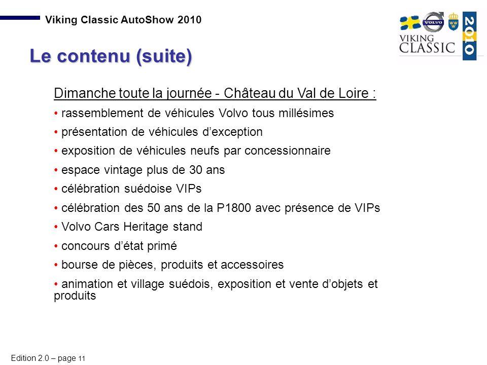 Edition 2.0 – page 11 Viking Classic AutoShow 2010 Dimanche toute la journée - Château du Val de Loire : rassemblement de véhicules Volvo tous millési