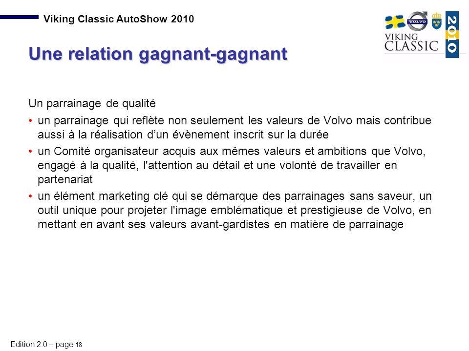 Edition 2.0 – page 18 Viking Classic AutoShow 2010 Un parrainage de qualité un parrainage qui reflète non seulement les valeurs de Volvo mais contribu