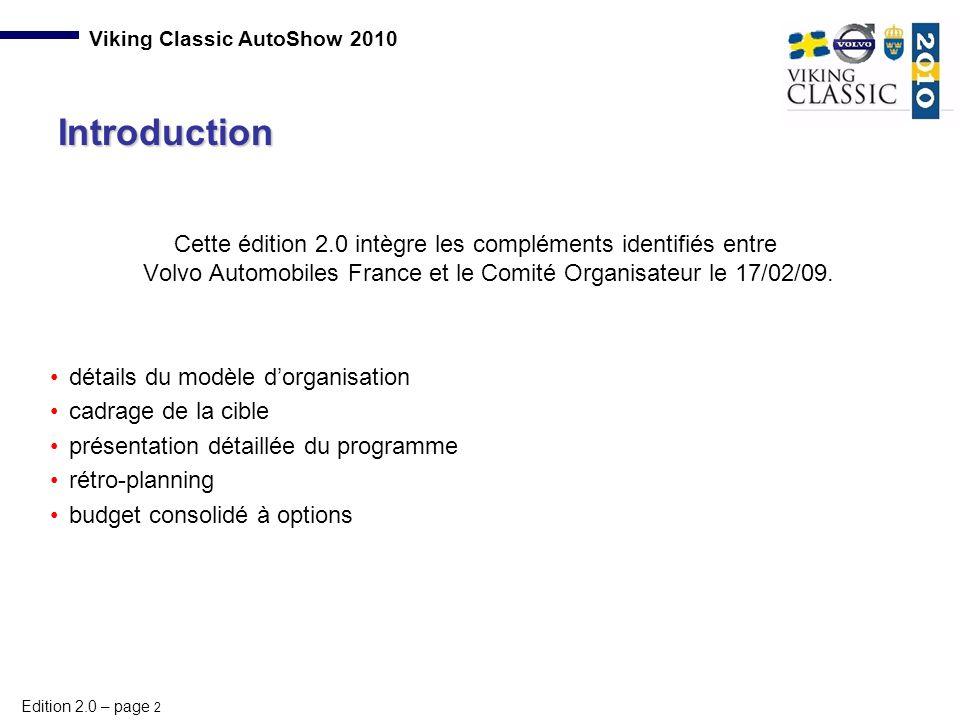 Edition 2.0 – page 2 Viking Classic AutoShow 2010 Cette édition 2.0 intègre les compléments identifiés entre Volvo Automobiles France et le Comité Org