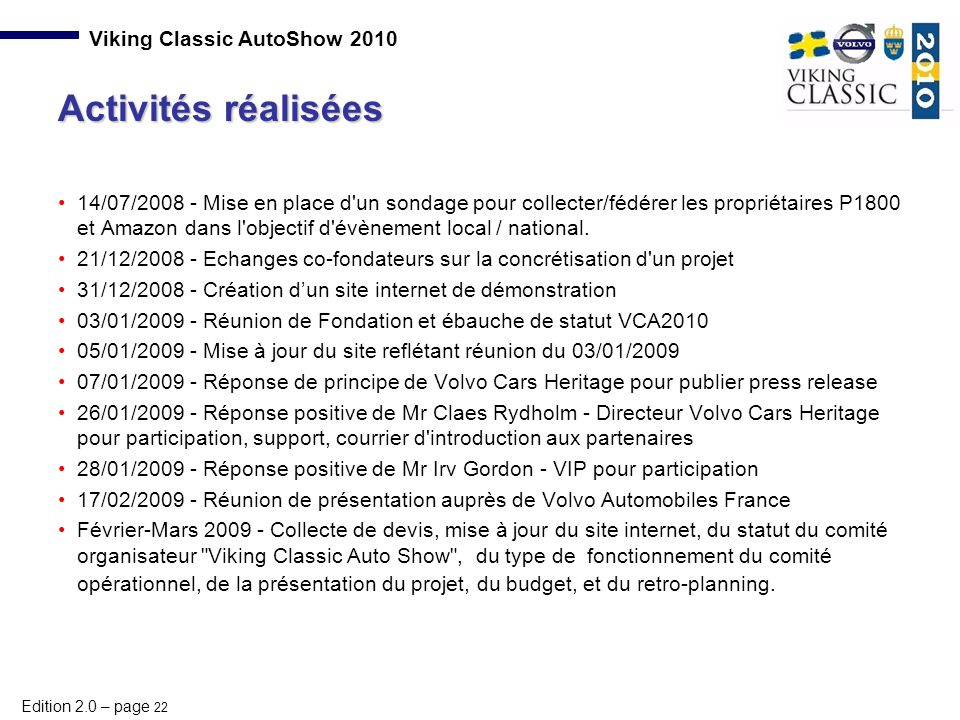 Edition 2.0 – page 22 Viking Classic AutoShow 2010 14/07/2008 - Mise en place d'un sondage pour collecter/fédérer les propriétaires P1800 et Amazon da