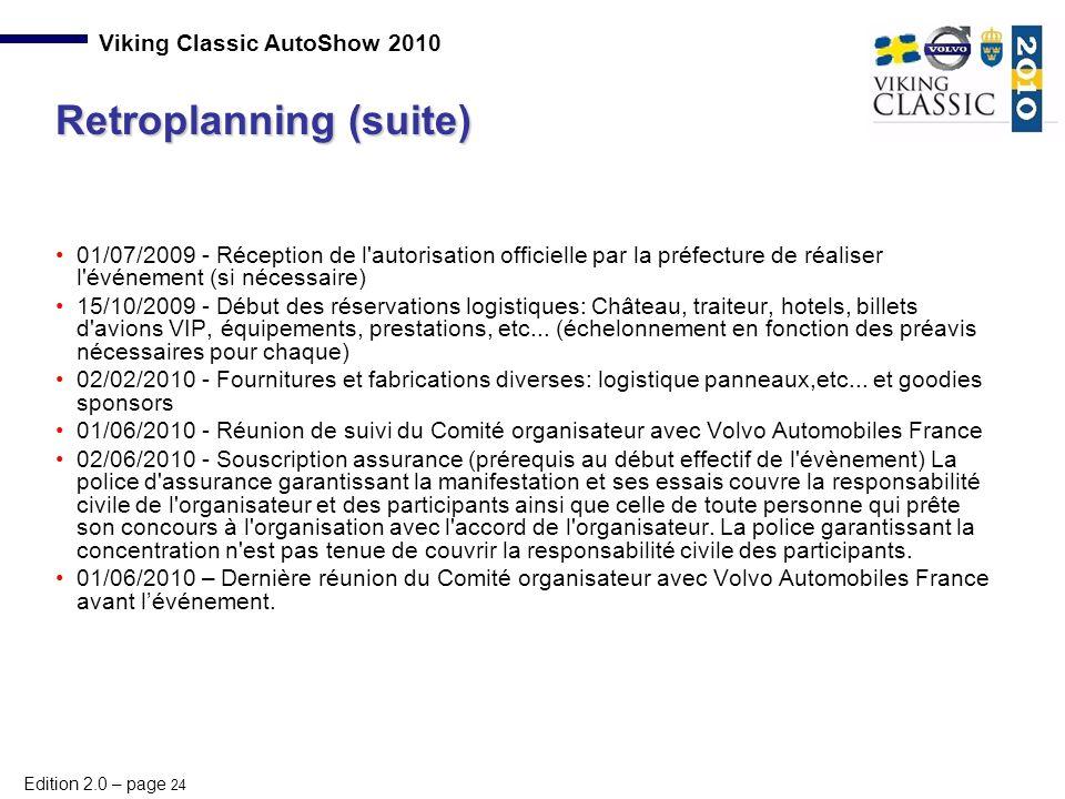 Edition 2.0 – page 24 Viking Classic AutoShow 2010 01/07/2009 - Réception de l'autorisation officielle par la préfecture de réaliser l'événement (si n