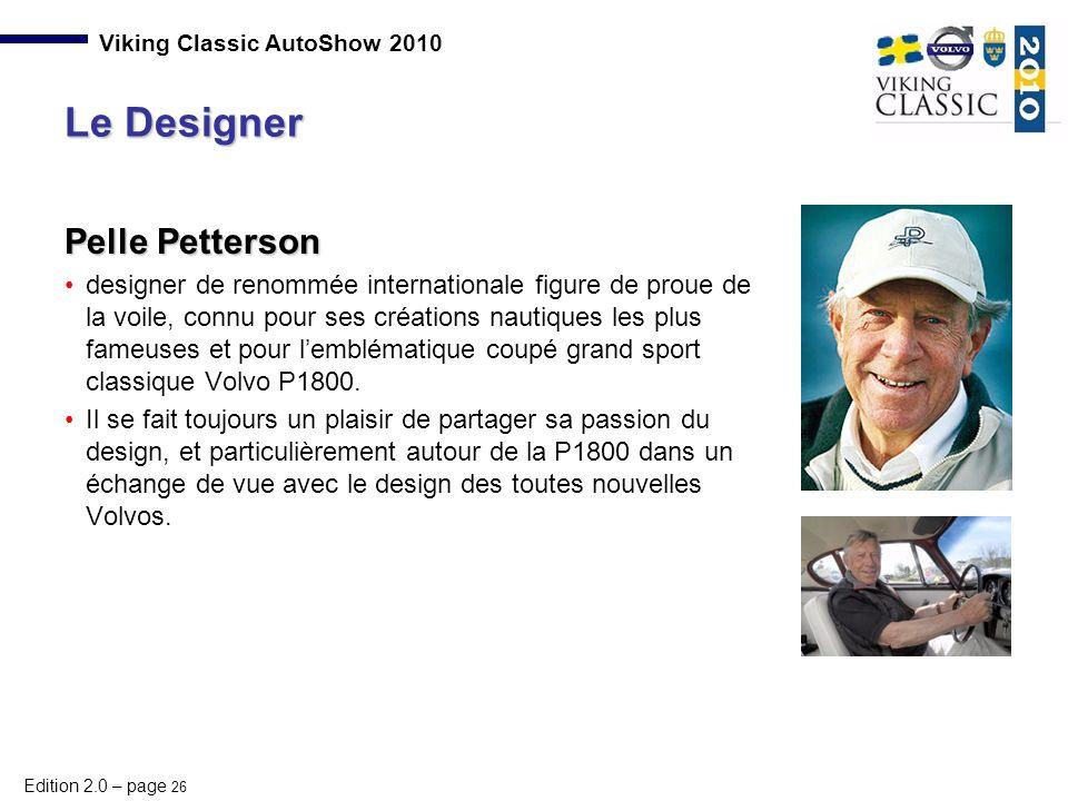 Edition 2.0 – page 26 Viking Classic AutoShow 2010 Pelle Petterson designer de renommée internationale figure de proue de la voile, connu pour ses cré