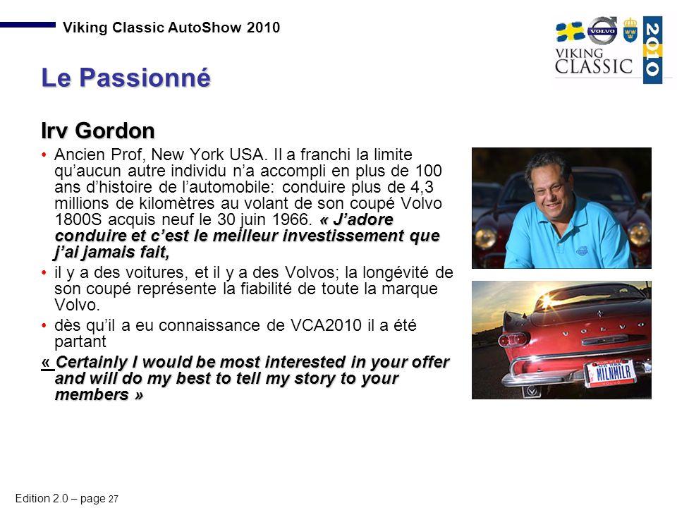 Edition 2.0 – page 27 Viking Classic AutoShow 2010 Irv Gordon « J'adore conduire et c'est le meilleur investissement que j'ai jamais fait,Ancien Prof,