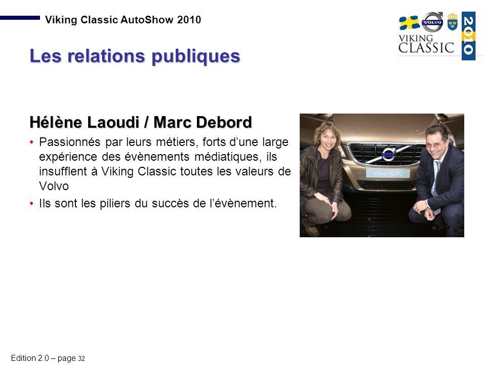 Edition 2.0 – page 32 Viking Classic AutoShow 2010 Hélène Laoudi / Marc Debord Passionnés par leurs métiers, forts d'une large expérience des évènemen