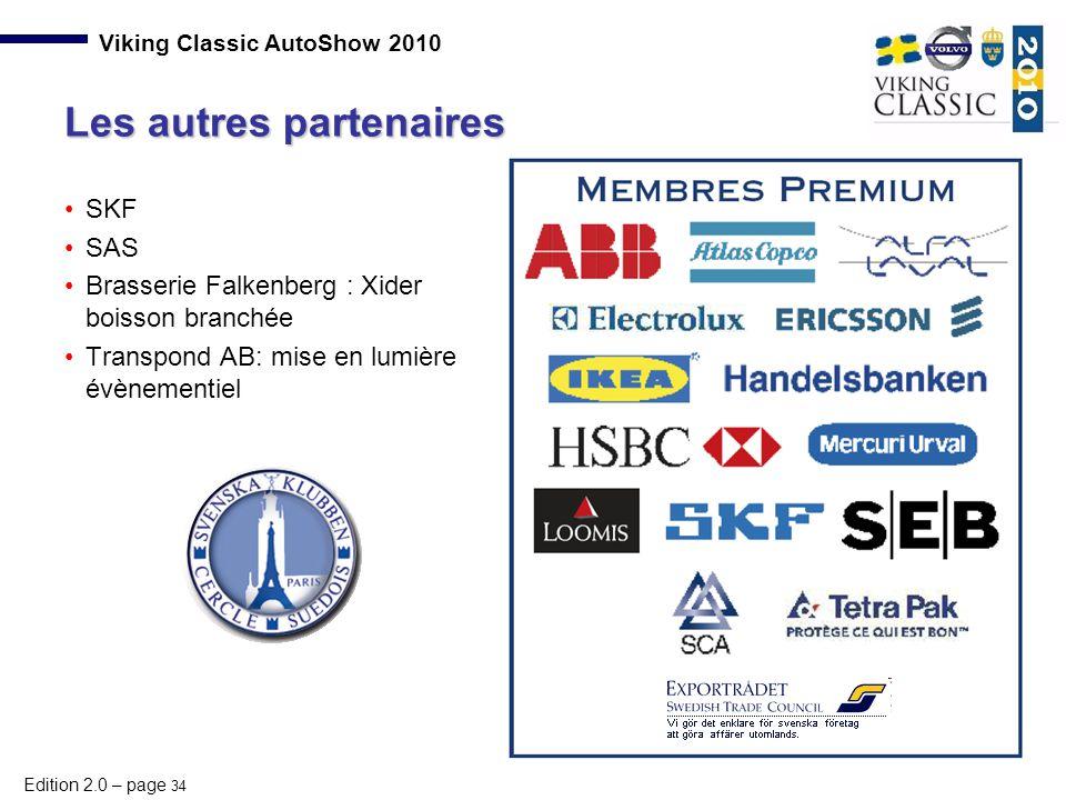 Edition 2.0 – page 34 Viking Classic AutoShow 2010 SKF SAS Brasserie Falkenberg : Xider boisson branchée Transpond AB: mise en lumière évènementiel Le