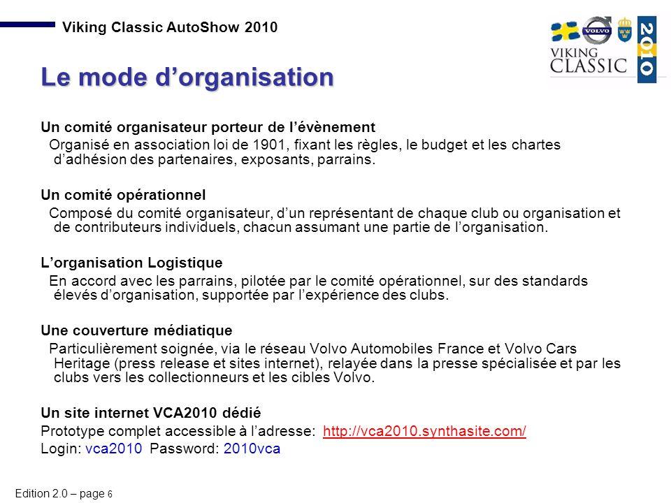 Edition 2.0 – page 6 Viking Classic AutoShow 2010 Un comité organisateur porteur de l'évènement Organisé en association loi de 1901, fixant les règles